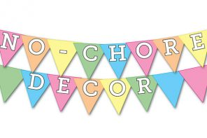 No-Chore Decor